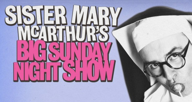 http://www.thecockpit.org.uk/show/sister_marys_big_sunday_night_show